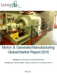 Motor and Generator Manufacturing Global Market Report 2018 Sample PowerPoint PPT Presentation