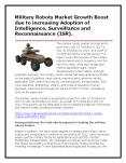 Military Robots Market Growth Boost due to increasing Adoption of Intelligence, Surveillance and Reconnaissance (ISR). PowerPoint PPT Presentation