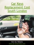Car Keys Replacement Cost South London   Call - 07462 327 027   uk-locksmiths.com (1) PowerPoint PPT Presentation