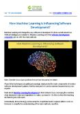 How Machine Learning is Influencing Software Development PowerPoint PPT Presentation
