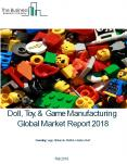 Doll, Toy, And Game Manufacturing Global Market Report 2018 PowerPoint PPT Presentation