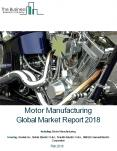 Motor Manufacturing Global Market Report 2018 PowerPoint PPT Presentation