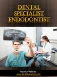 Dental Specialist Endodontist | dentalwebdmd.com PowerPoint PPT Presentation
