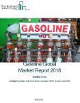 Gasoline Global Market Report 2018 PowerPoint PPT Presentation