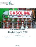 Gasoline Global Market Report 2018 PowerPoint PPT Presentation