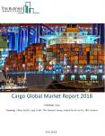 Cargo Global Market Report 2018 PowerPoint PPT Presentation