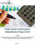 Public Sector Audit Services Global Market Report 2018 PowerPoint PPT Presentation