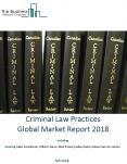 Criminal Law Practices Global Market Report 2018 PowerPoint PPT Presentation