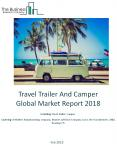 Travel Trailer And Camper Global Market Report 2018 PowerPoint PPT Presentation