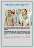 Deepika Padukone And Ranveer Singh To Give Their Mumbai Wedding Reception On THIS Date PowerPoint PPT Presentation