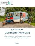 Motor Home Global Market Report 2018 PowerPoint PPT Presentation