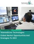 Telemedicine Technologies Global Market Opportunities And Strategies To 2022 PowerPoint PPT Presentation