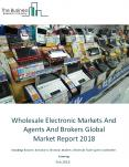 Wholesale Electronic Markets And Agents And Brokers Global Market Report 2018 PowerPoint PPT Presentation