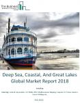 Deep Sea, Coastal, And Great Lakes Global Market Report 2018 PowerPoint PPT Presentation