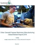Other General Purpose Machinery Manufacturing Global Market Report 2018 PowerPoint PPT Presentation