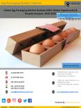 Global Egg Packaging Market Size, Share Analysis & Industry Forecast 2016-2024 PowerPoint PPT Presentation