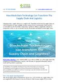 How Blockchain Technology Can Transform The Supply Chain And Logistics PowerPoint PPT Presentation