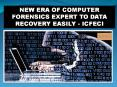 NEW ERA OF COMPUTER FORENSICS EXPERT TO DATA RECOVERY EASILY - ICFECI PowerPoint PPT Presentation