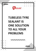 Tubeless Tyre Sealant is One Solution To All Your Problems
