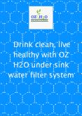 Drink Clean, Live Healthy With OZ H2O Under Sink Water Filter System PowerPoint PPT Presentation