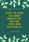 How To Find The Best Benchtop Water Coolers Australia PowerPoint PPT Presentation