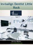 Invisalign Dentist Little Rock PowerPoint PPT Presentation