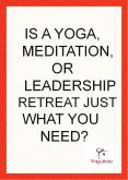 Is a Yoga, Meditation, or leadership Retreat Just What You Need? PowerPoint PPT Presentation