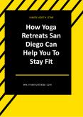 How Yoga Retreats San Diego Can Help You To Stay Fit PowerPoint PPT Presentation