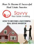 How To Become A Successful Real Estate Investor PowerPoint PPT Presentation