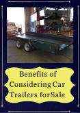Benefits of Considering Car Trailers for Sale