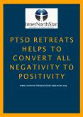 PTSD Retreats Helps To Convert All Negativity To Positivity PowerPoint PPT Presentation