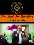 Hire Mark For Mentalism Magic Seattle PowerPoint PPT Presentation