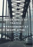 Importance Of Traffic Management at Work Sites PowerPoint PPT Presentation