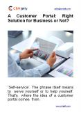 A Customer Portal: Right Solution for Business or Not? PowerPoint PPT Presentation