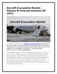 Aircraft Evacuation Market : Players & Forecast Analysis till 2022. PowerPoint PPT Presentation