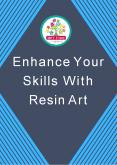 Enhance Your Skills With Resin Art PowerPoint PPT Presentation