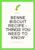 Benne Biscuit Recipe – Things You Need To Know PowerPoint PPT Presentation