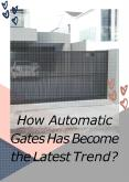 How Automatic Gates Has Become the Latest Trend? PowerPoint PPT Presentation