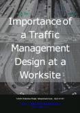 Importance of a Traffic Management Design at a Worksite PowerPoint PPT Presentation
