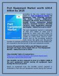Port Equipment Market worth $36.6 billion by 2025 PowerPoint PPT Presentation