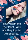 Epoxy Resin and Face Paint - Why Are They Popular Art Supplies? PowerPoint PPT Presentation