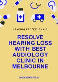 Resolve Hearing Loss with Best Audiology Clinic in Melbourne PowerPoint PPT Presentation