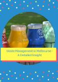 Waste Management in Melbourne - A Detailed Insight PowerPoint PPT Presentation