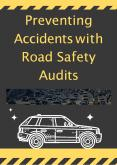 Preventing Accidents with Road Safety Audits PowerPoint PPT Presentation
