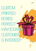Custom Printed Boxes - Perfect Way to Grab Customer's Interest PowerPoint PPT Presentation