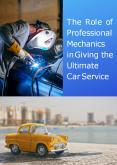The Role of Professional Mechanics in Giving the Ultimate Car Service PowerPoint PPT Presentation
