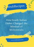 How South Indian Dishes Changed the Mindset of Millennials PowerPoint PPT Presentation