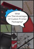 What Are The Advantages Of Custom Printed Packaging? PowerPoint PPT Presentation