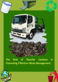 The Role of Transfer Stations in Promoting Effective Waste Management PowerPoint PPT Presentation