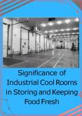Significance of Industrial Cool Rooms in Storing and Keeping Food Fresh PowerPoint PPT Presentation